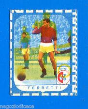 CALCIATORI NANNINA 1961-62 -Figurina-Sticker - FERRETTI - TORINO -New