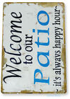 TIN SIGN Welcome to Patio Beach House Cottage Metal Décor Art Kitchen B010