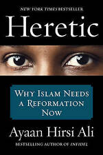 Heretic: Why Islam Needs a Reformation Now, Hirsi Ali, Ayaan, New Book