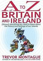A To Z Of Britain And Ireland: (Almost) Everythin... by Trevor Montague Hardback