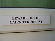 Cairn TERRIERIST Door / Gate Funny Dog Sign