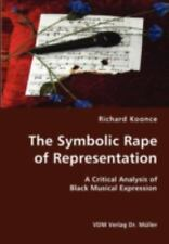 The Symbolic Rape Of Representation- A Critical Analysis Of Black Musical Exp...