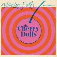 THE CHERRY DOLLS - VIVA LOS DOLLS (LIM PINK VINYL)   VINYL LP NEW!
