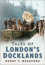 Tales of London's Docklands, Henry Bradford, 0750941383, New Book