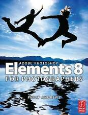 NEW Adobe Photoshop Elements 8 for Photographers by Philip Andrews