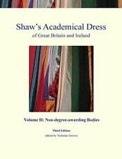 Shaw's Academical Dress of Great Britain and Ir, Groves, Nicholas,,