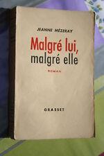 MALGRE LUI MALGRE ELLE par JEANNE MEZERAY   éd. GRASSET 1950
