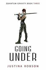 Going Under (Quantum Gravity, Book 3), Robson, Justina, Good Book