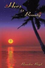 Hers Is Beauty by Brandon Boyd (2000, Paperback)