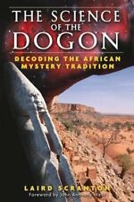 The Science of the Dogon: Decoding the African Mystery Tradition-Laird Scranton
