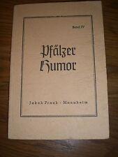 """Pfälzer Humor. Band IV Heitere Gedichte und muntere Verse in """"mannemerisch"""" 1938"""