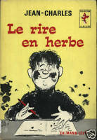 JEAN-CHARLES - LE RIRE EN HERBE - CALMANN-LEVY