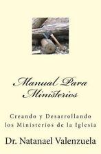 Manual para Ministerios : Creando y Desarrollando Los Ministerios de la...