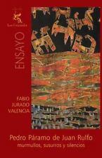 Pedro Páramo de Juan Rulfo: Murmullos, susurros y Silencios by Fabio Jurado...