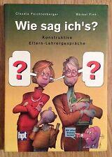 WIE SAG ICH'S KONSTRUKTIVE ELTERN-LEHRERGESPRÄCHE Feichtenberger Bink 1997