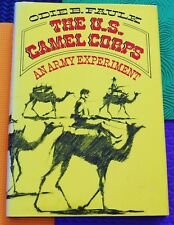 The U.S. Camel Corps : An Army Experiment by Odie B. Faulk (1976, Hardcover)