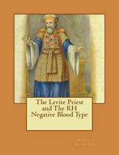 Levite Priest and the RH Negative Blood Type: By Hill, Roberta