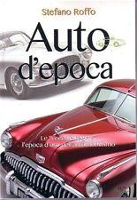 AUTO D'EPOCA: LE VECCHIE REGINE L'EPOCA D'ORO DELL'AUTOMOBILISMO