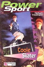 Power Sport 2 - Coole Skater (Schneiderbuch Kinderbuch Kinder) Herbert Friedmann