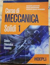 CORSO DI MECCANICA. SOLIDI VOL.1 - G.ANZALONE e P.BASSIGNANA - HOEPLI SCUOLA