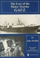 THE LOSS OF THE MOTOR TRAWLER GAUL published 1998 HULL FISHING