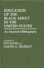 Education of the Black Adult in the United States: An Annotated-ExLibrary