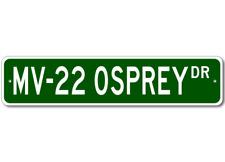 MV-22 MV22 OSPREY Street Sign - High Quality Aluminum