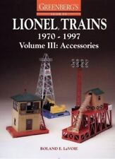 Greenberg's Guide to Lionel Trains, 1970-1997 Vol. III : Accessories by Roland E