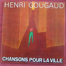 HENRI GOUGAUD  LP ORIG FR CHANSONS POUR LA VILLE FOLON ART COVER LUBAT JANIK TOP