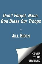 Don't Forget, God Bless Our Troops Biden, Jill Hardcover