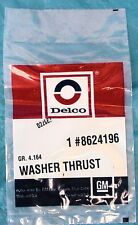 BRAND NEW GENERAL MOTORS DELCO PART NUMBER 8624196 THRUST WASHER FREE SHIPPING--