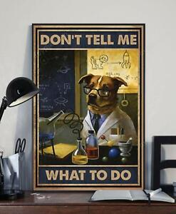 Don't Tell Me What To Do Poster, Dog Poster, Science Poster, Funny Poster Cats