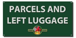 """PARCELS AND LEFT LUGGAGE METAL SIGN.RAILWAY SIGN / MAN CAVE SIGN.16"""" X 8"""""""
