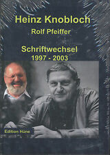 Heinz Knobloch / Rolf Pfeiffer - Schriftwechsel 1997-2003