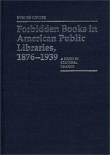 Forbidden Books in American Public Libraries, 1876-1939: A Study in-ExLibrary