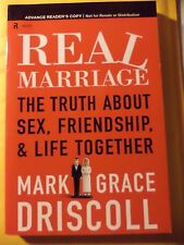 Real Marriage Truth About Sex Friendship ADVANCED READERS COPY UNCORRECTED PROOF