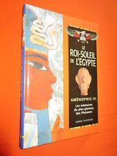 FLETCHER. Le Roi Soleil De L'Egypte - Aménophis III -  Les Mémoires Du Plus...