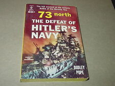 73 North  The Defeat Of Hitler's Navy by Dudley Pope  (1959)