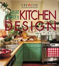 The Smart Approach to Kitchen Design Susan Maney
