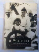Images of America Ser.: Wellfleet : A Cape Cod Village by Daniel Lombardo (2000,