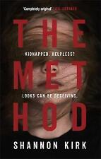 The Method: Kidnapped? Helpless? Looks can be deceiving... by Kirk, Shannon | Pa