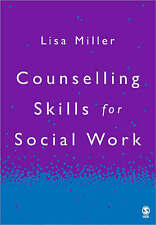 Counselling Skills for Social Work by Lisa Miller (Paperback, 2005)