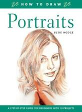 How to Draw Portraits: A Step-by-Step Guide for Beginners with 10 Projects By S
