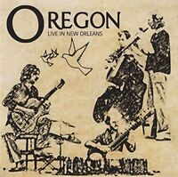 Oregon - Live In New Orleans (2016)  CD  NEW/SEALED  SPEEDYPOST