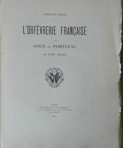 L'ORFÈVRERIE FRANÇAISE À LA COUR DE PORTUGAL AU XVIIIe SIÈCLE - G. BAPST - 1892