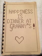 Vintage Cook Book Happiness Is Dinner At Granny's Charlotte North Carolina 1981