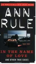 In The Name Of Love: And Other True Cases (True Crime Files),Ann Rule