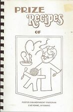 PRIZE RECIPES OF *CHEYENNE WY 1987 FOSTER GRANDPARENTS COOK BOOK *LOCAL ADS RARE
