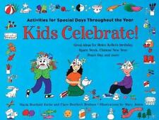 Kids Celebrate!: Activities for Special Days Throughout the Year