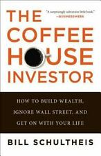 The Coffeehouse Investor: How To Build Wealth, Ignore Wall Street, And Get On...